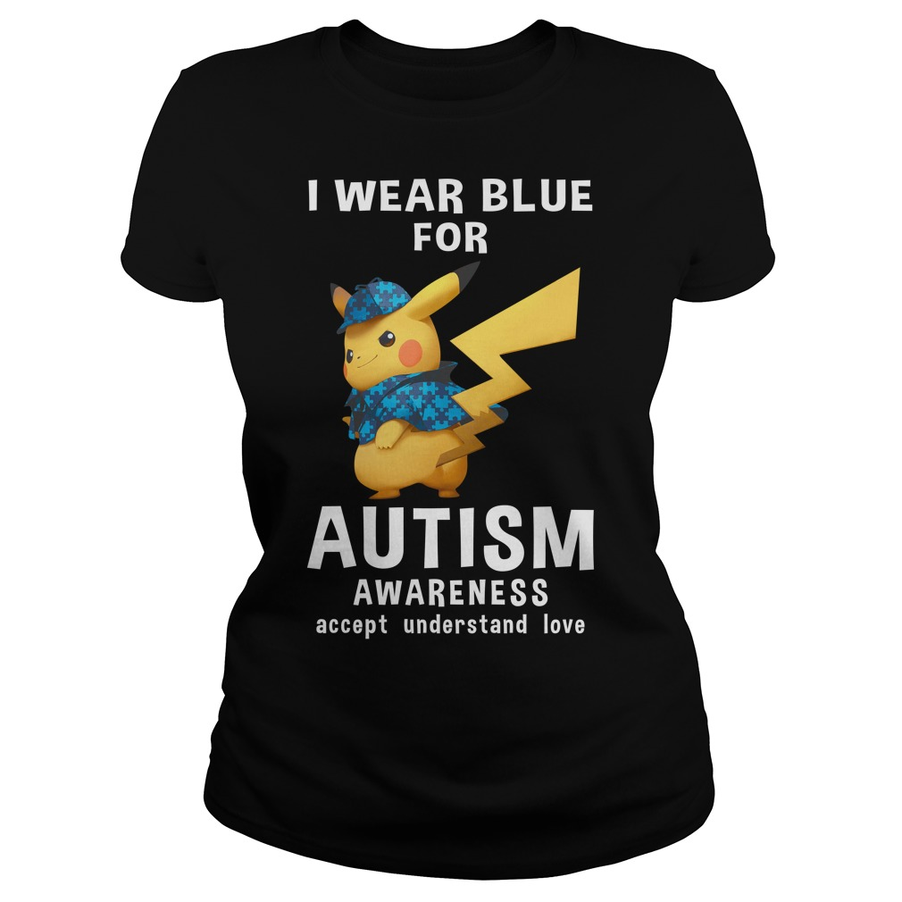 I wear blue for autism awareness accept understand love Pikachu ladies tee