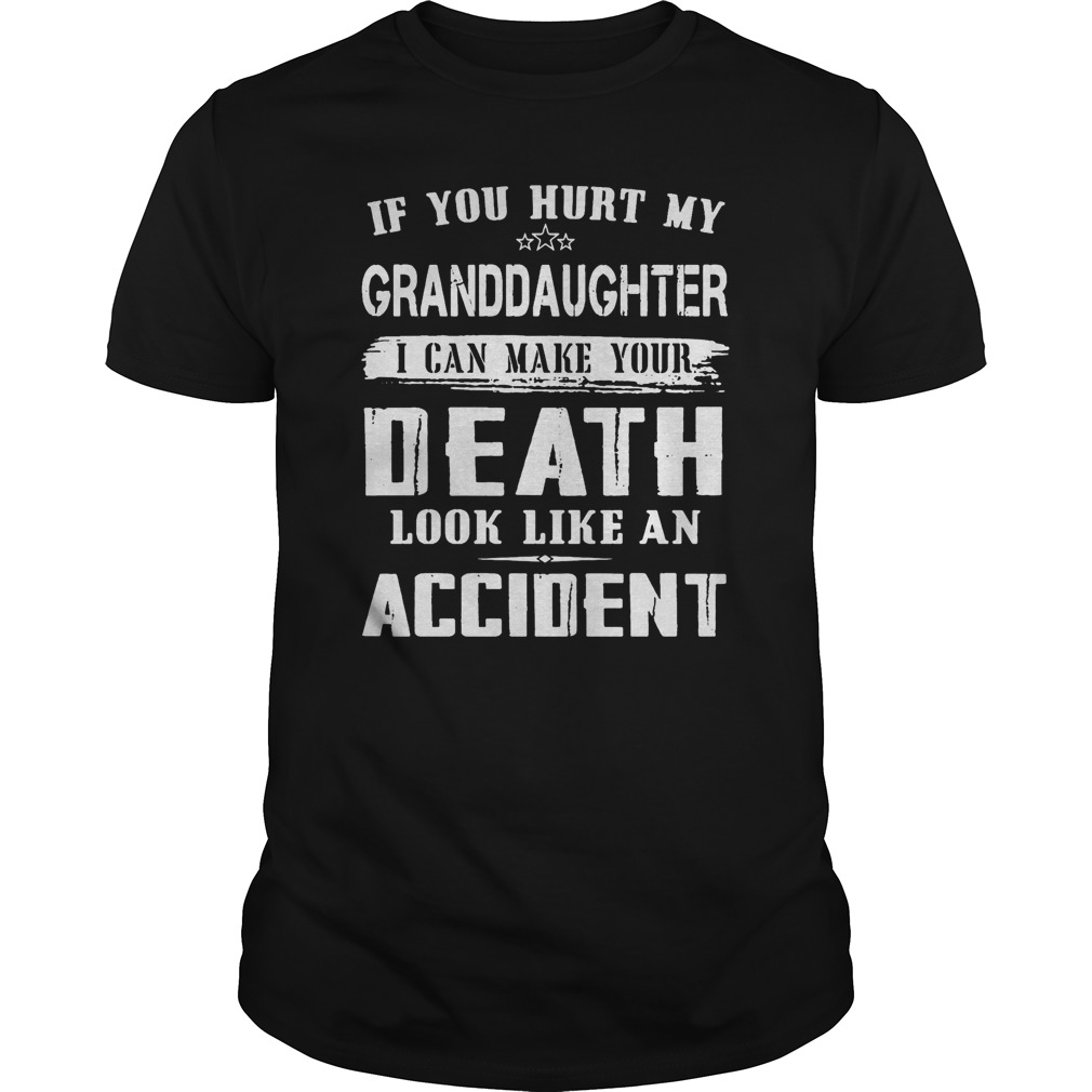 If you hurt my granddaughter I can make your death accident classic men