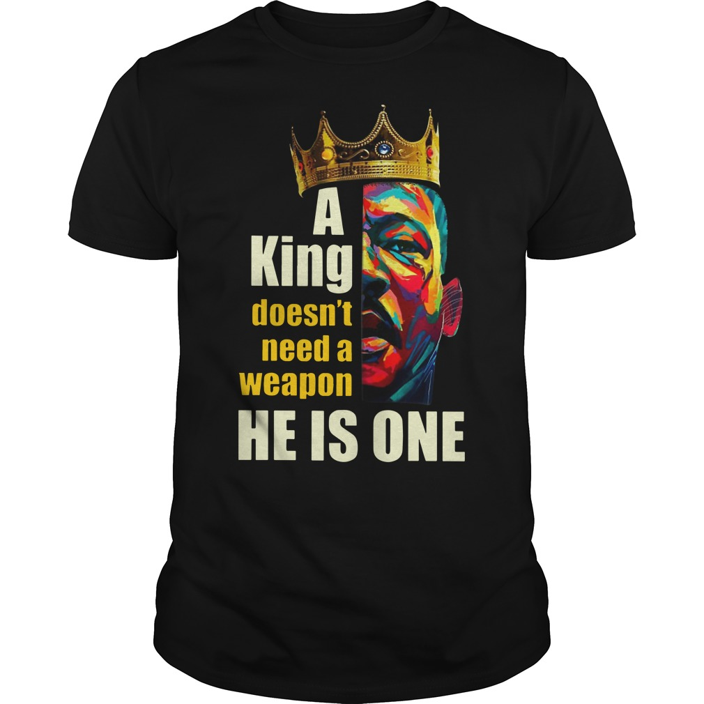 Martin luther king a king doesn't need a weapon he is one classic men