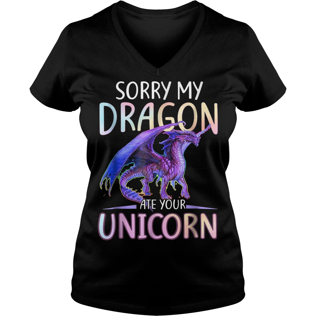 Sorry My Dragon Ate Your Unicorn Funny V-neck