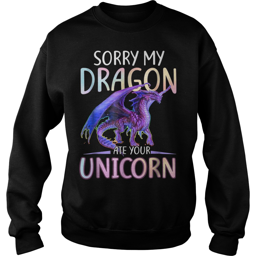 Sorry My Dragon Ate Your Unicorn Funny sweater