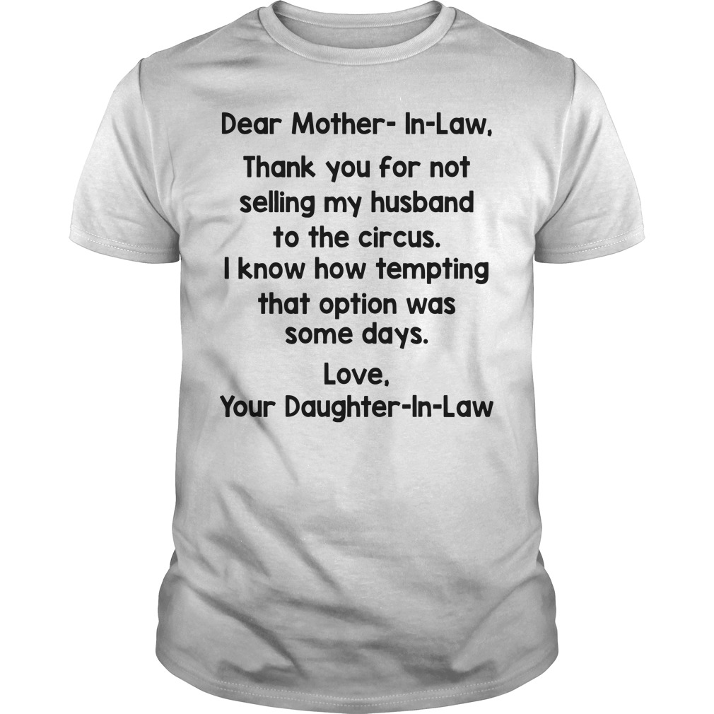 252f44d2 ... father of dogs Game of Thrones shirt. Dear Mother in law thank you for  not selling my husband to the circus I know