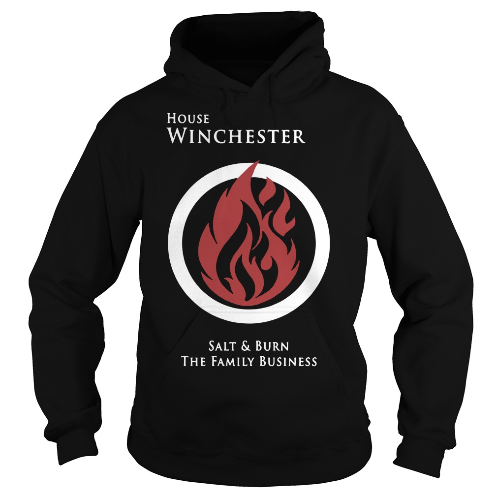 House Winchester salt and burn the family business hoodie