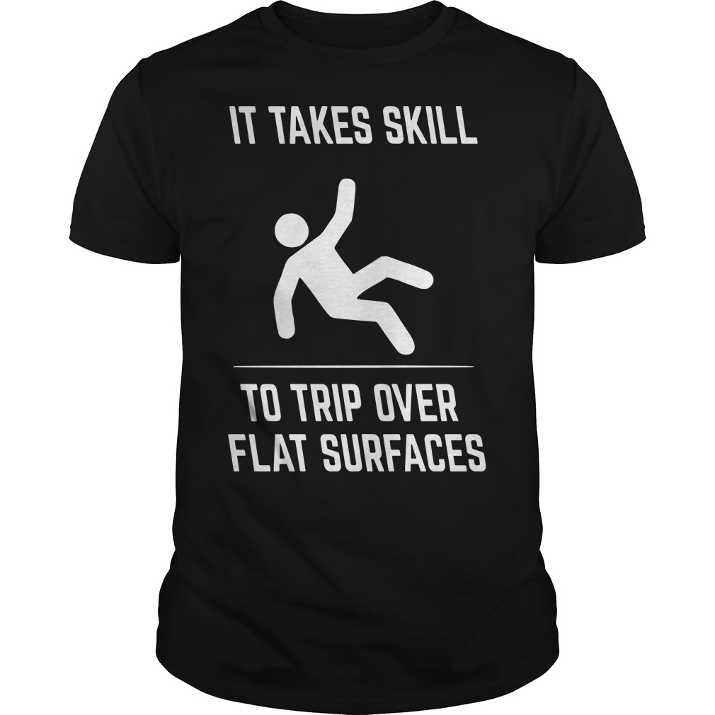 It takes skill to trip over flat surfaces classic men