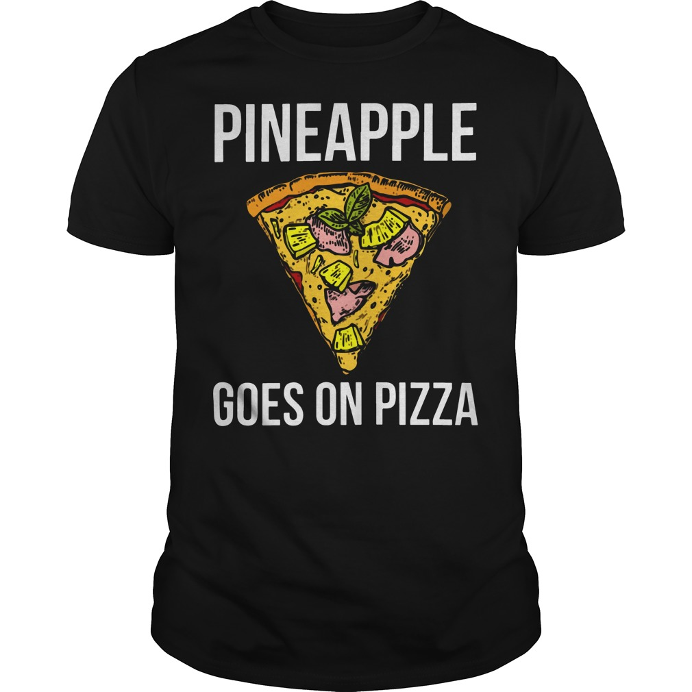Pineapple goes on pizza classic men