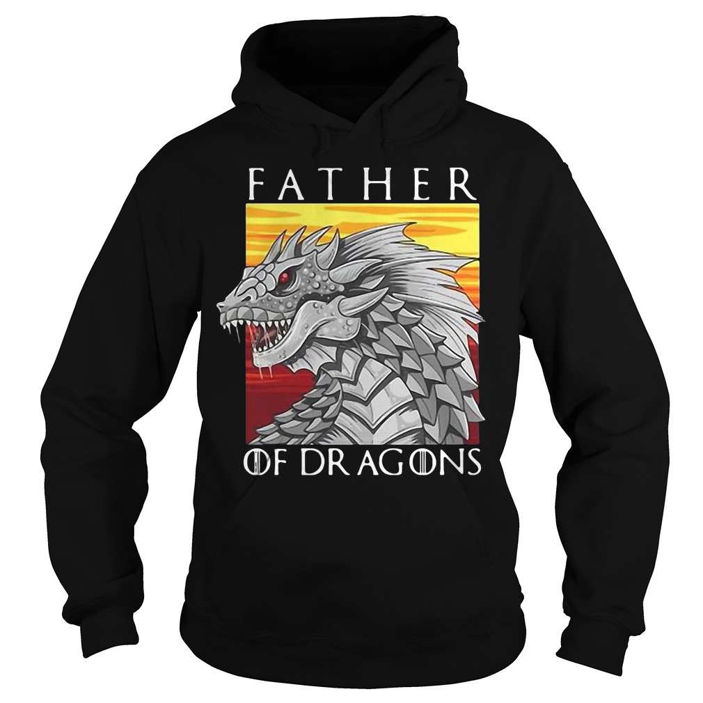 Got father of dragons hoodie