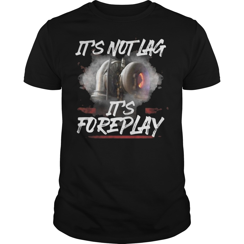 It's not lag it's foreplay classic men