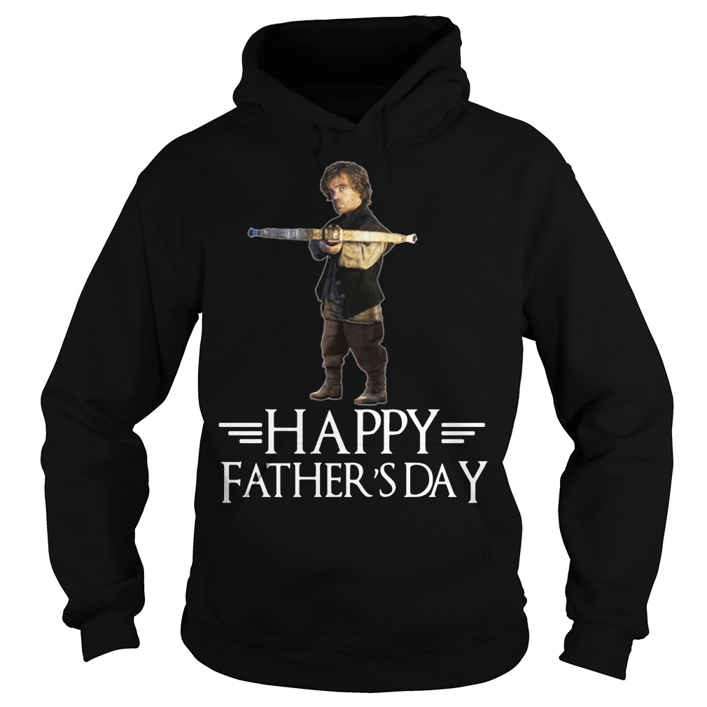 Tyrion Lannister happy fathers day hoodie