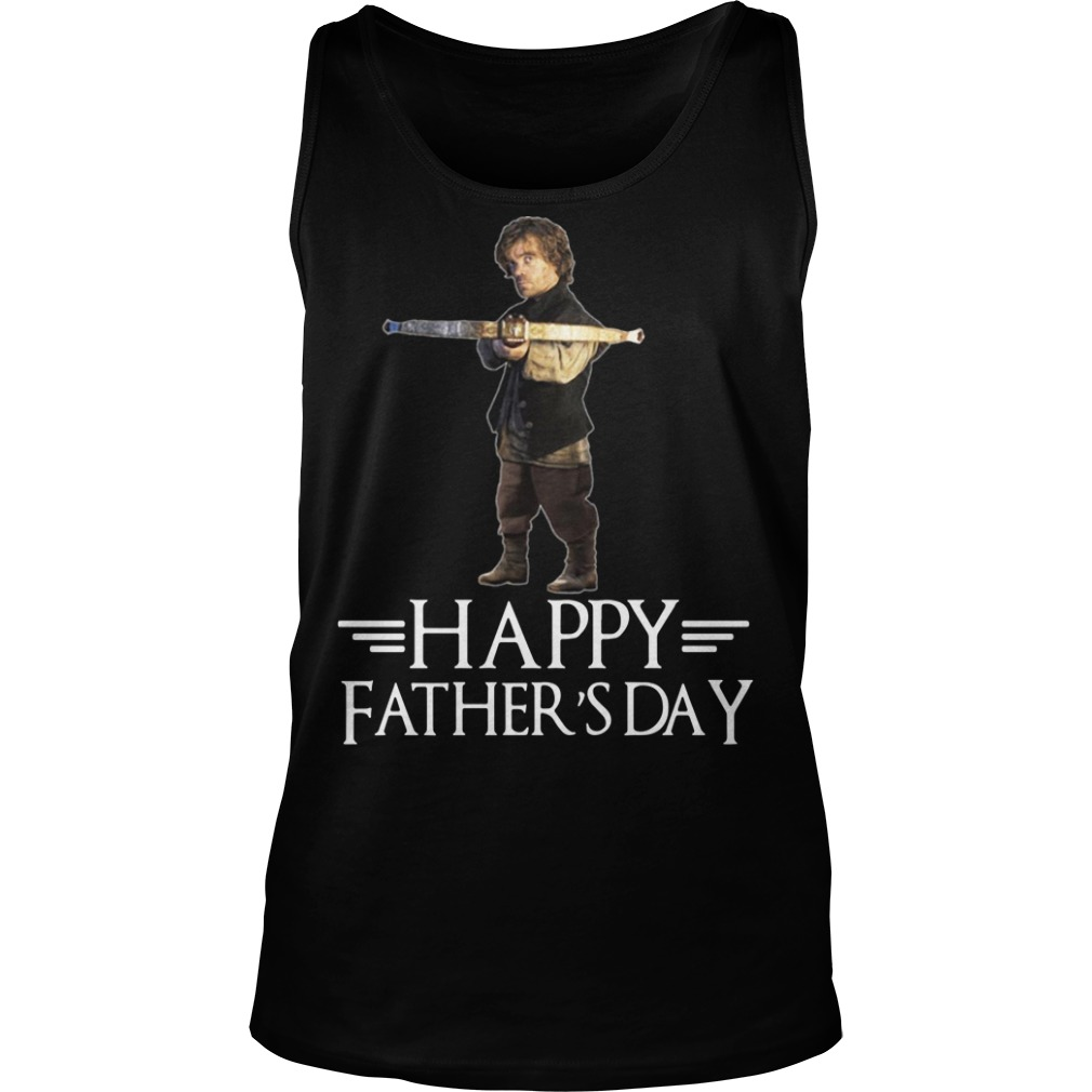 Tyrion Lannister happy fathers day tank top
