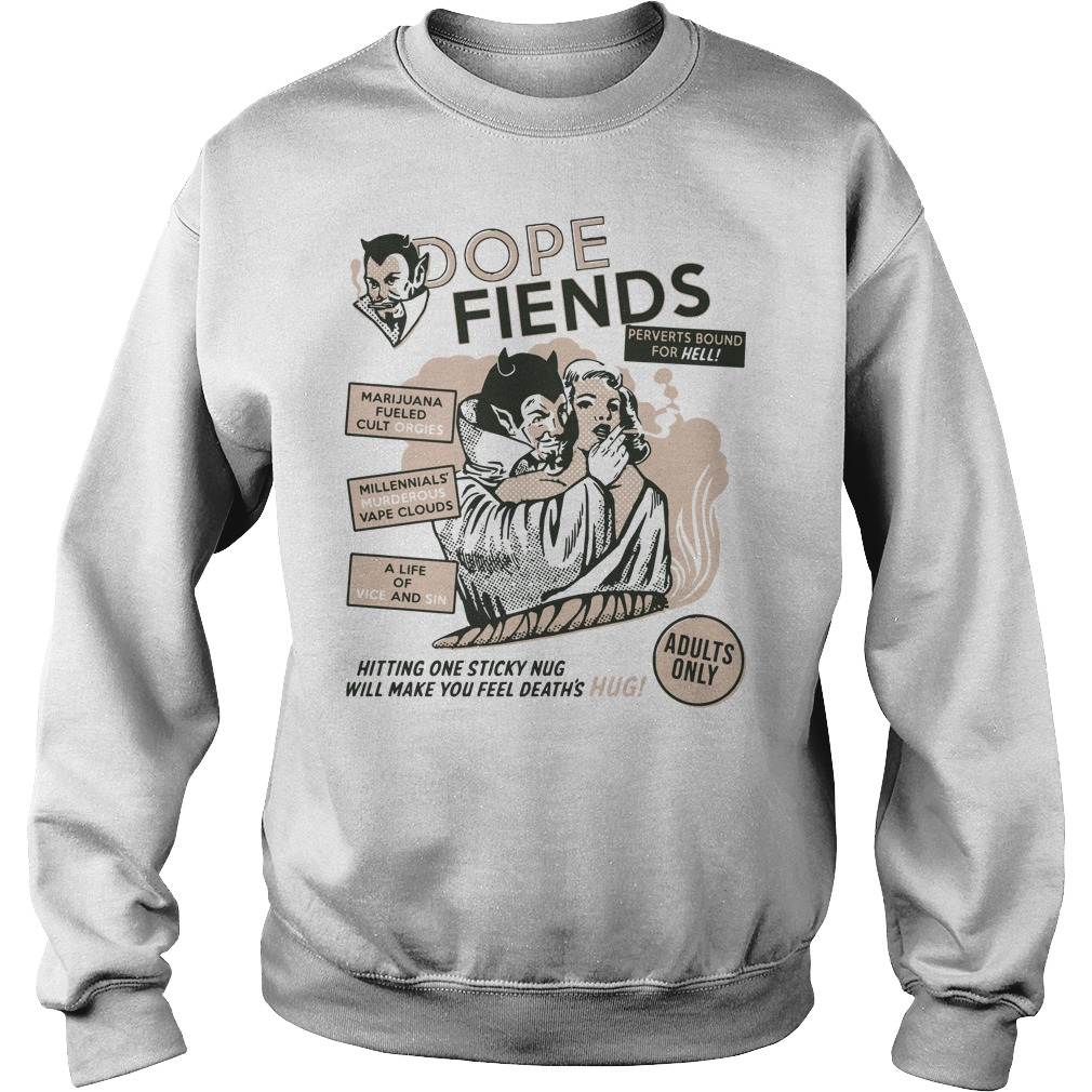 Dope fiends Marijuana a life of vice and sin sweater