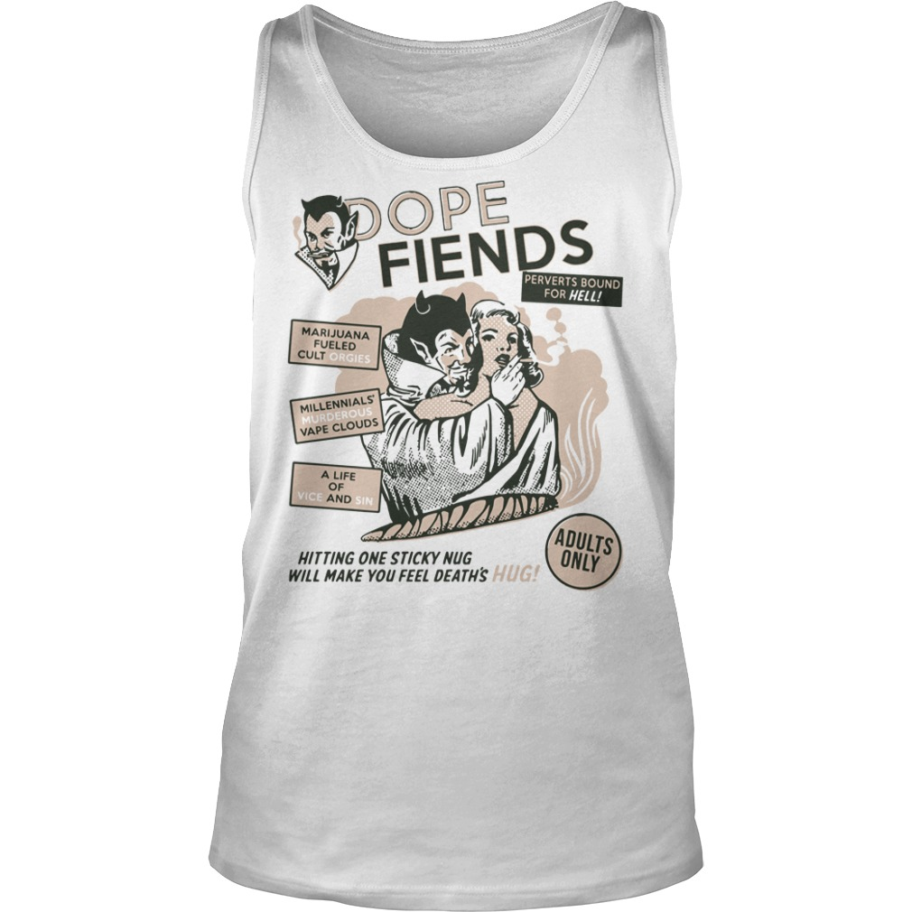 Dope fiends Marijuana a life of vice and sin tank top