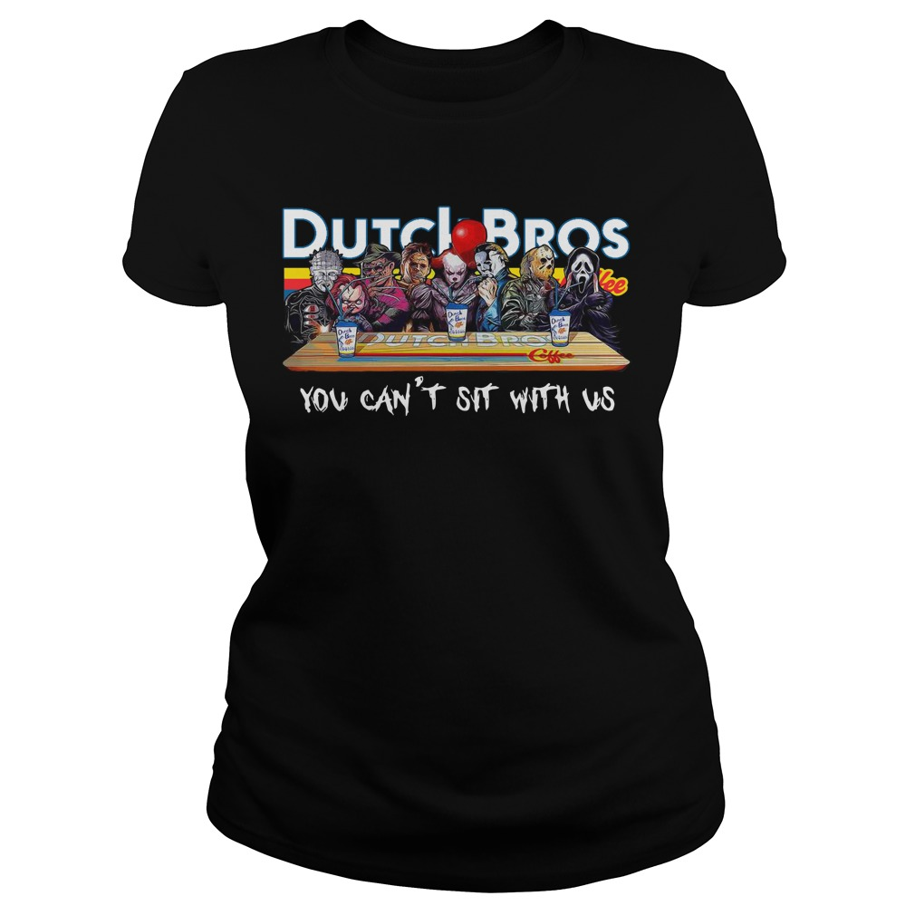 Horror characters you can't sit with us Dutch Bros coffee ladies tee
