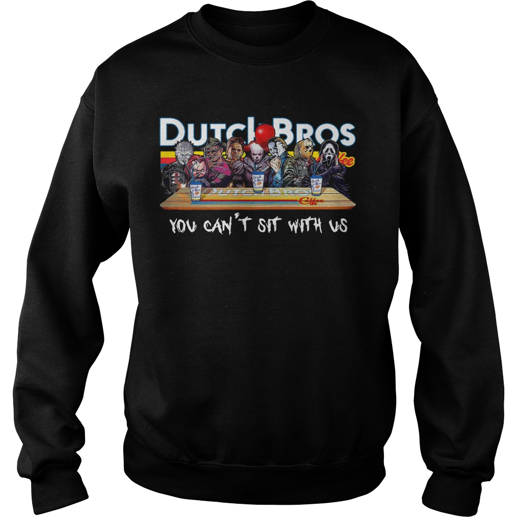 Horror characters you can't sit with us Dutch Bros coffee sweater