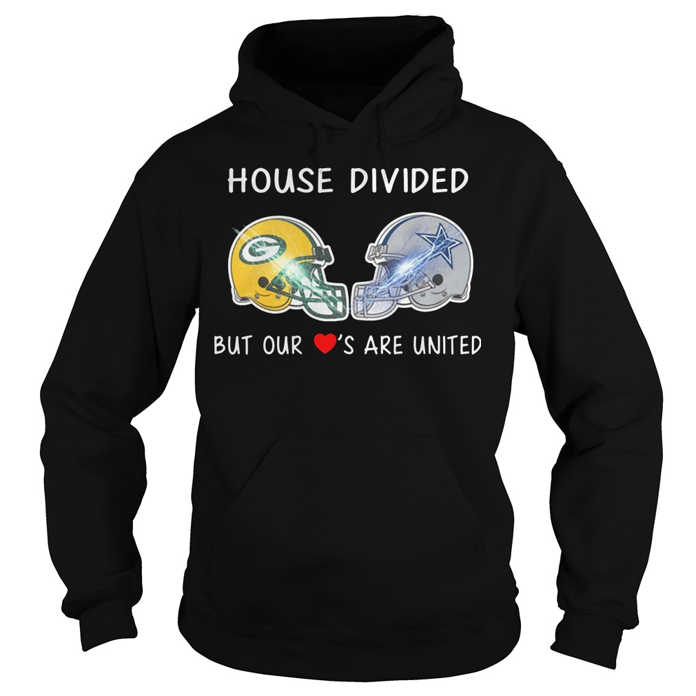 House divided Green Bay Packers and Dallas Cowboy but our loves are united hoodie