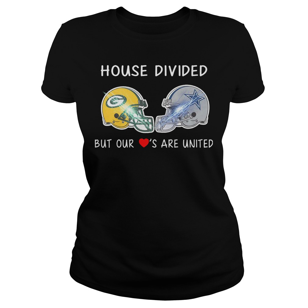 House divided Green Bay Packers and Dallas Cowboy but our loves are united ladies tee