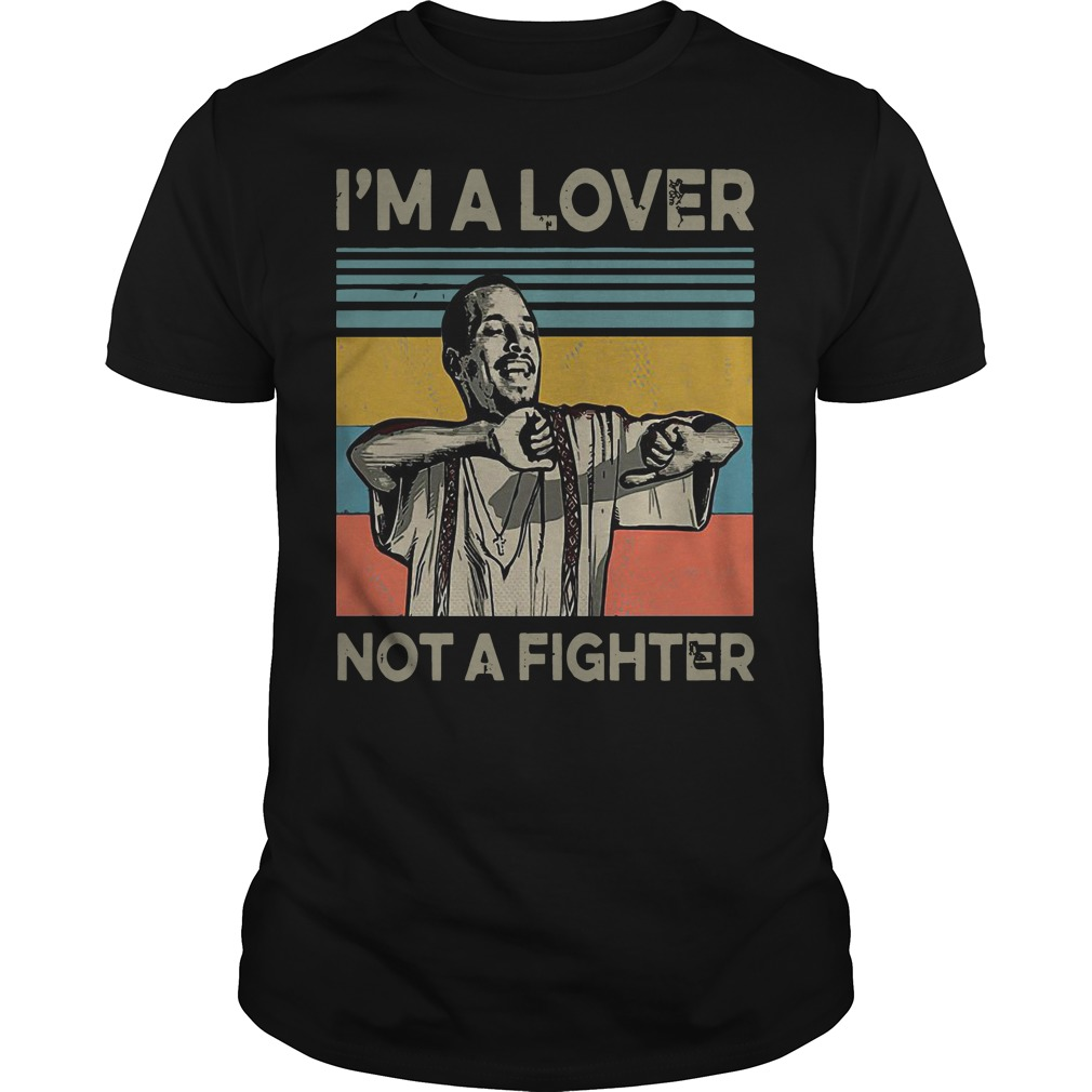 I'm a lover not a fighter blood in blood out retro classic men