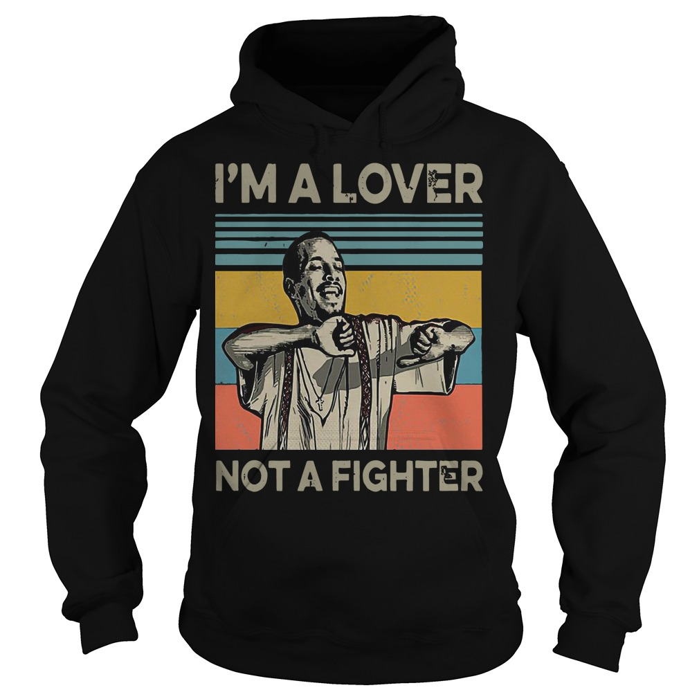 I'm a lover not a fighter blood in blood out retro hoodie