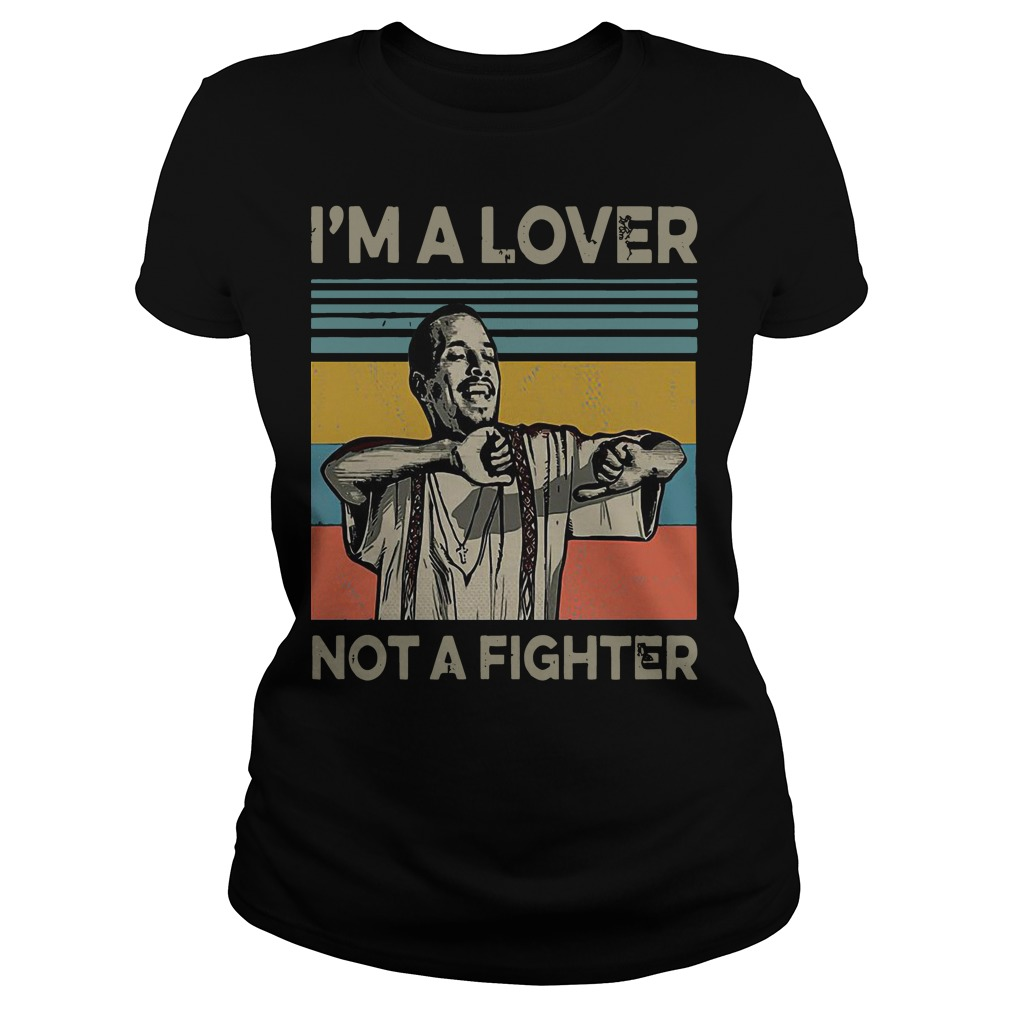 I'm a lover not a fighter blood in blood out retro ladies tee