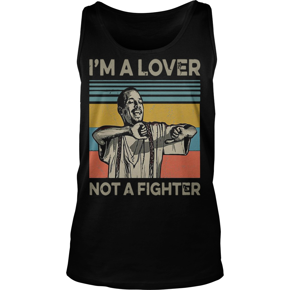 I'm a lover not a fighter blood in blood out retro tank top