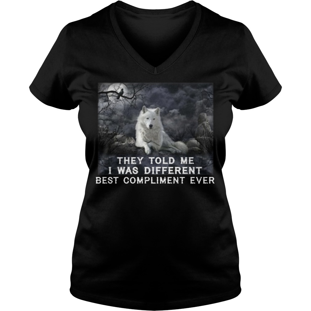 They told me I was different best compliment ever V-neck