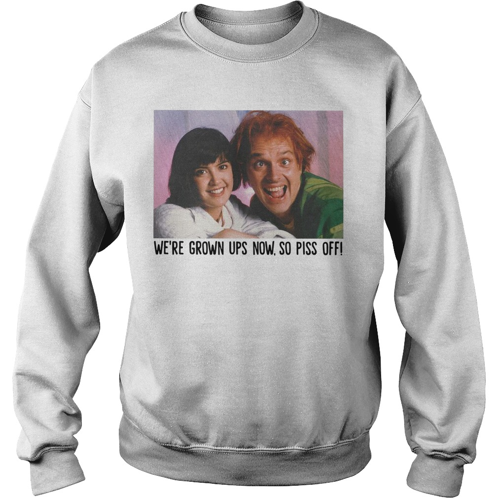 Drop Dead Fred We're grown ups now so piss off sweater