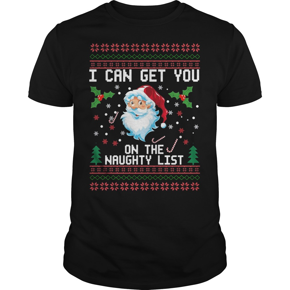 Santa I can get you on the Naughty list Ugly Christmas classic men