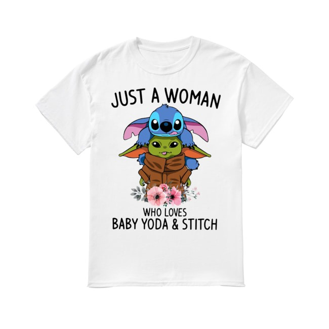 Just a woman who loves Baby Yoda and Stitch shirt