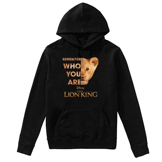 Remember Who Are The Lion King Hoodie