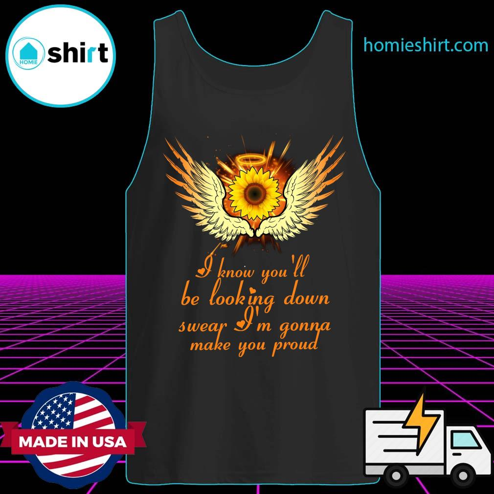 I know you'll be looking down swear I'm gonna make you proud s Tank-Top