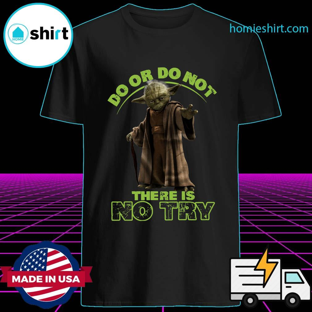 Official Master Yoda Do Or Do Not There Is No Try Shirt