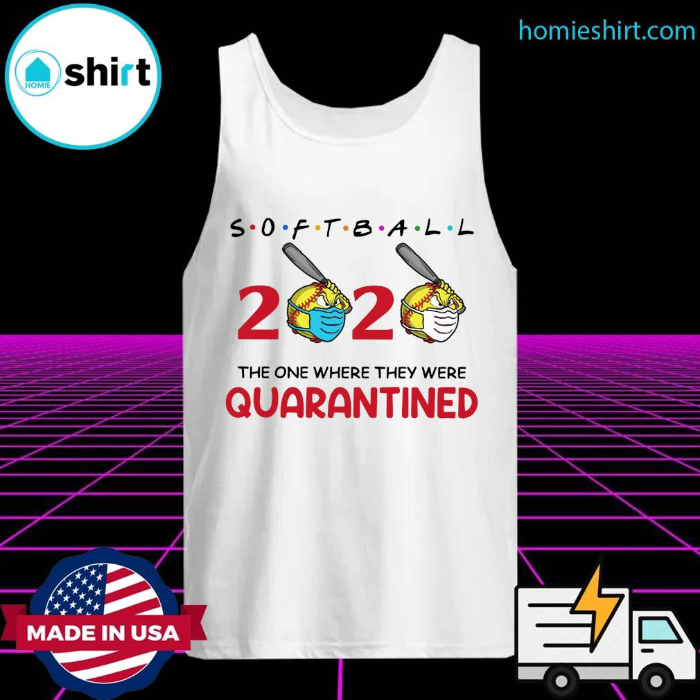 Softball 2020 the one where they were quarantined s Tank-Top