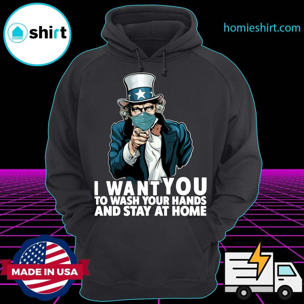 Uncle Sam I Want You To Wash Your Hands And Stay At Home Shirt Hoodie
