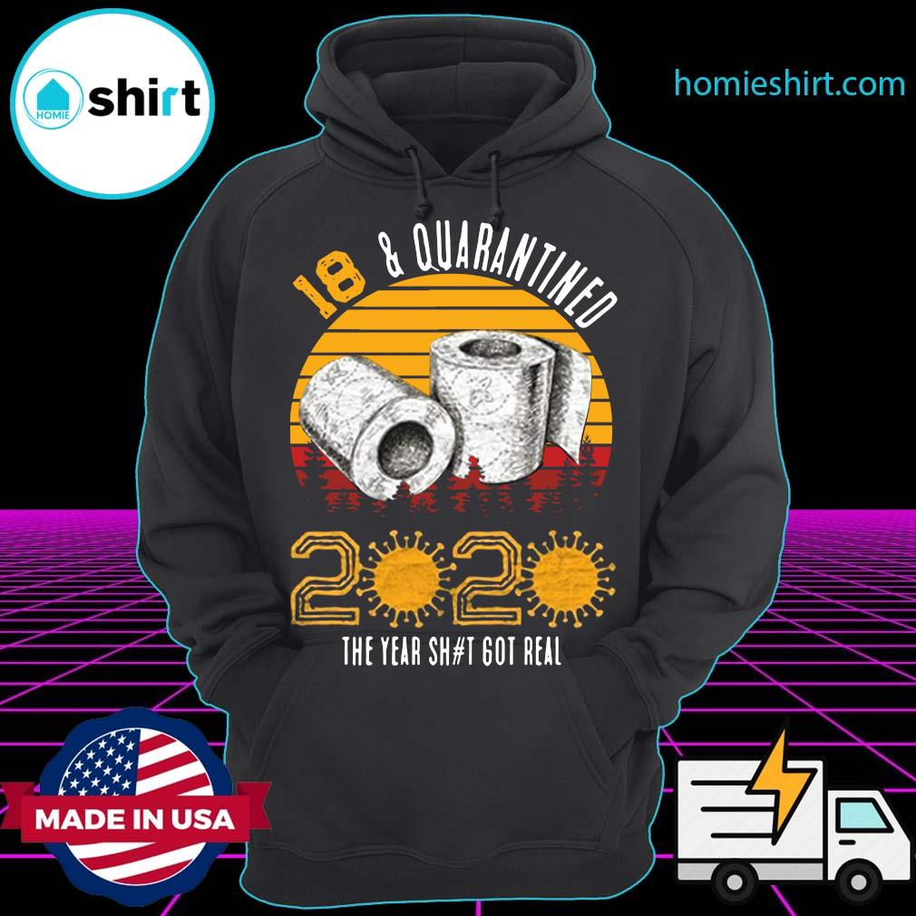 18 Quarantined 2020 The Year Shit Got Real Born in 2002 Vintage Birthday Social Distancing Bday Birthday Shirt Hoodie
