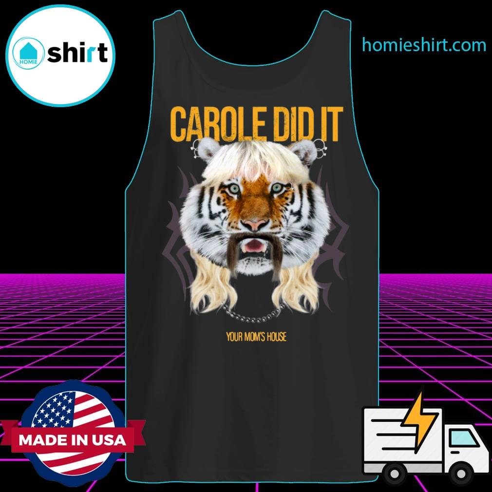 Tom Segura Carole Did It Your Mom's House s Tank-Top