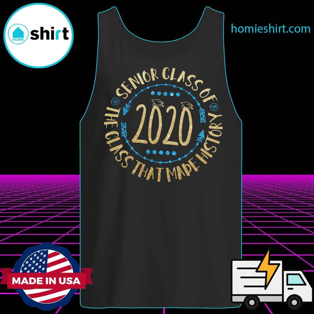 Senior Class Of 2020 The Class That Made His Story Shirt Tank-Top