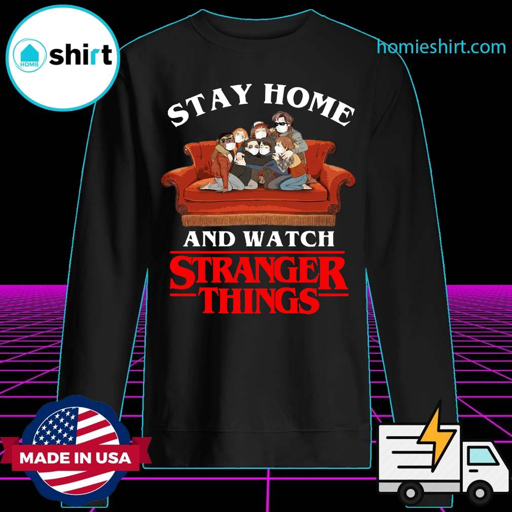 Stay Home And Watch Stranger Things Shirt Sweater