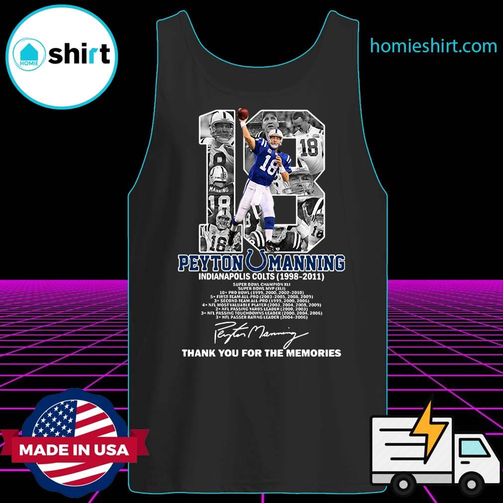 18 Peyton Manning Indianapolis Colts 1998 2011 Thank You For The Memories Signature Shirt Tank-Top