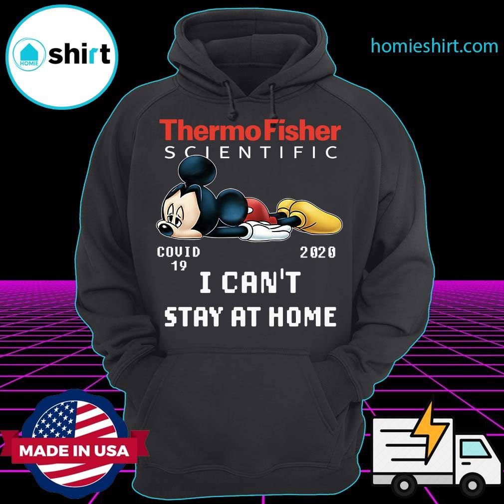 Mickey Mouse Thermo Fisher Scientific Covid 19 2020 I Can't Stay At Home Shirt Hoodie