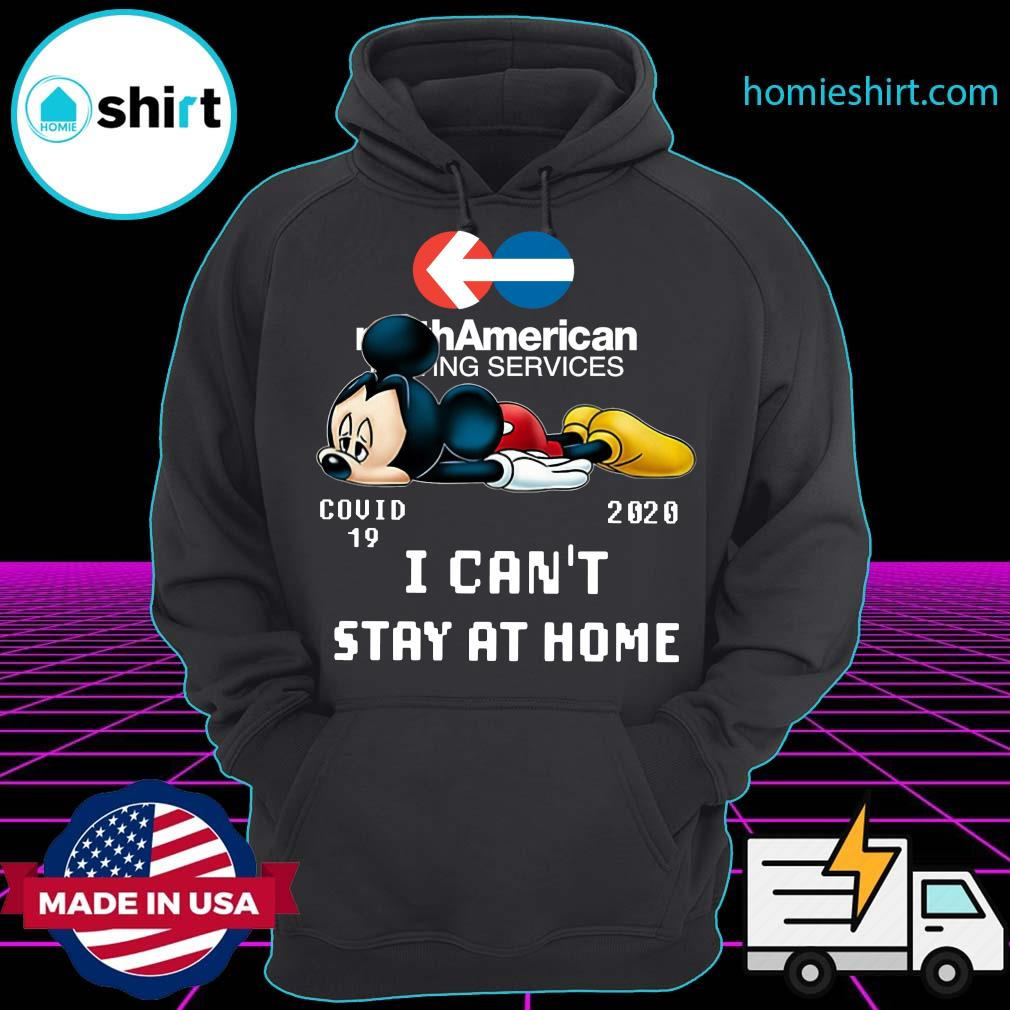 North American Moving Services Mickey Mouse Covid 19 2020 I can't stay at home s Hoodie