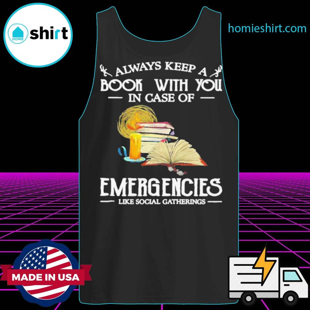 Always Keep A Book With You In Case Of Emergencies Like Social Gatherings s Tank-Top