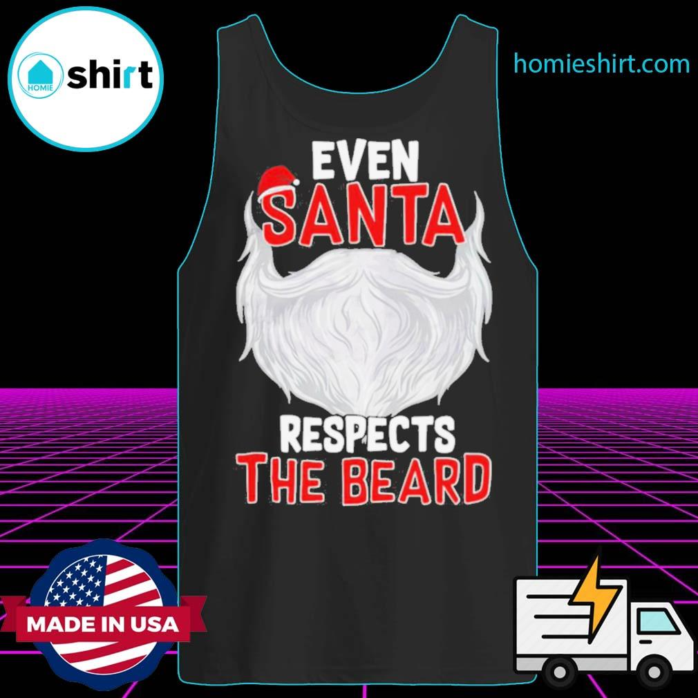 Even Santa Respects The Beard s Tank-Top