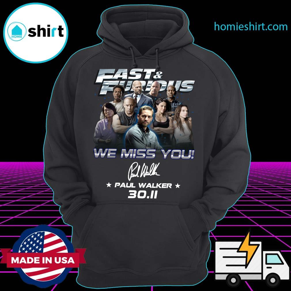 Fast And Furious We Miss You Paul Walker Signature 30-11 Shirt Hoodie