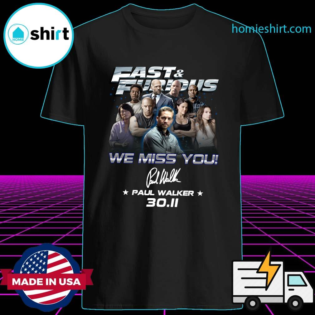 Fast And Furious We Miss You Paul Walker Signature 30-11 Shirt