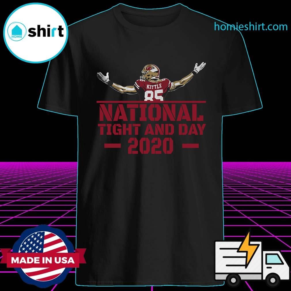George Kittle 85 National Tight And Day 2020 Shirt