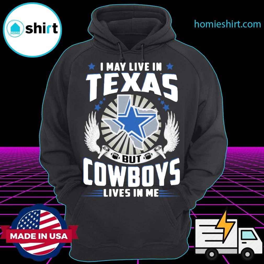 I May Live In Texas But CowboysTide Lives In Me Shirt Hoodie