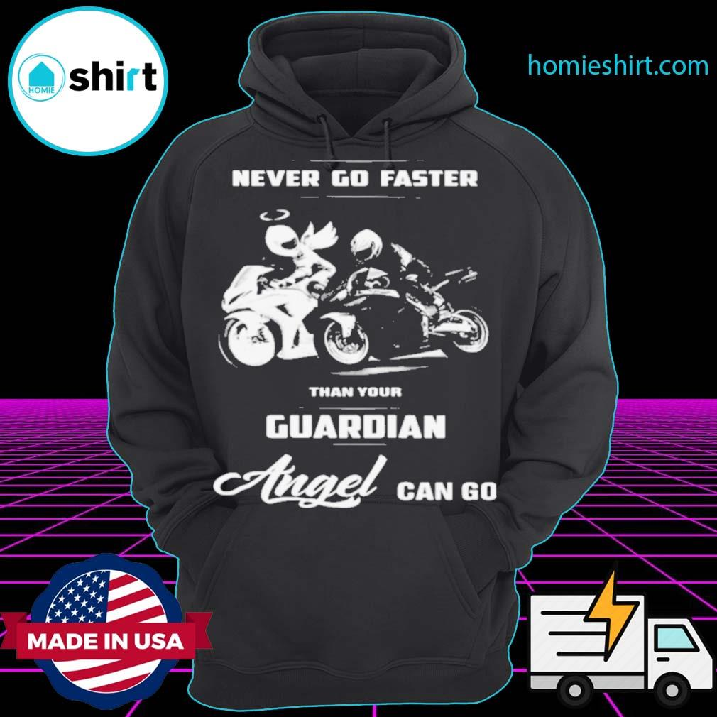 Never Go Faster Than Your Guardian Angel Can Go s Hoodie