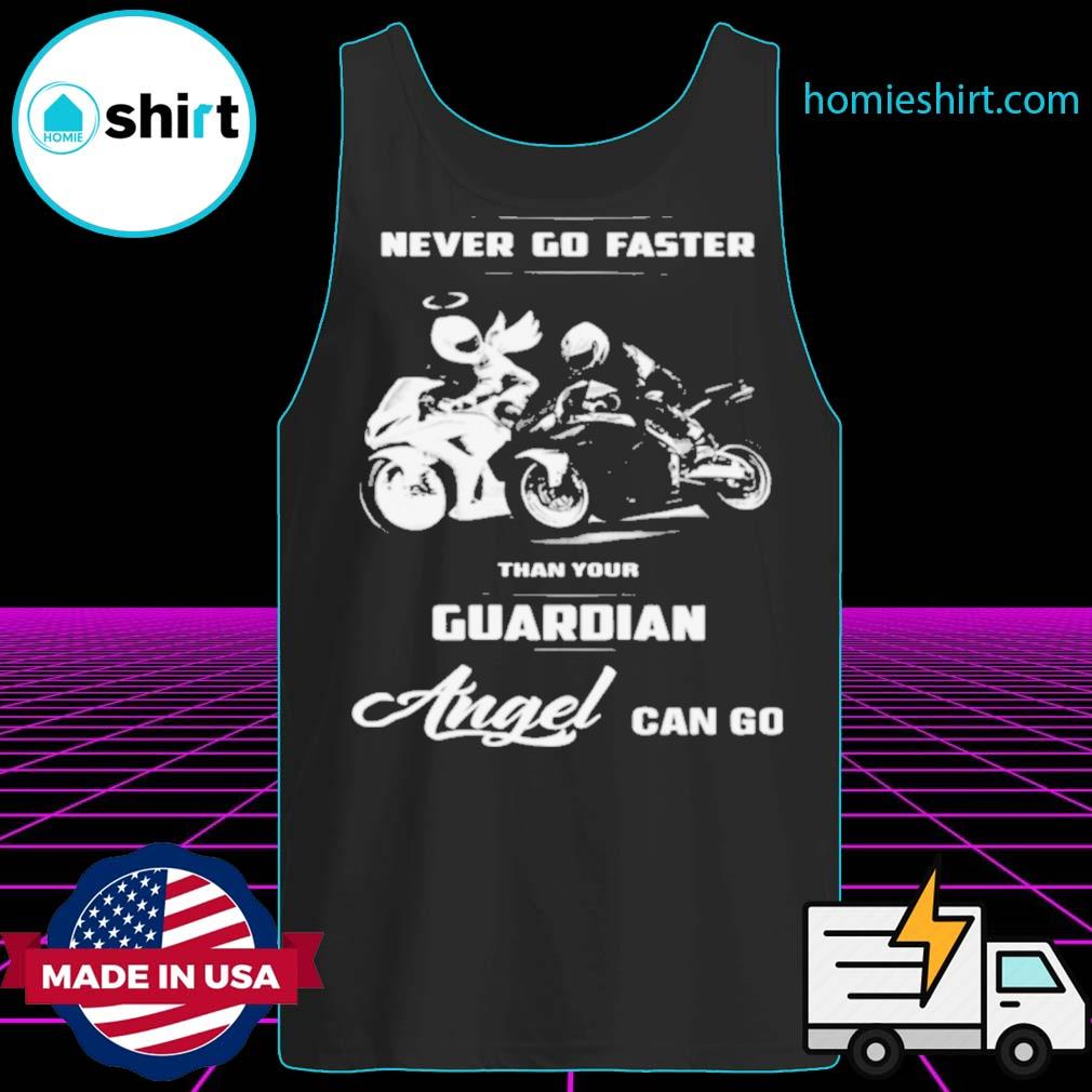 Never Go Faster Than Your Guardian Angel Can Go s Tank-Top