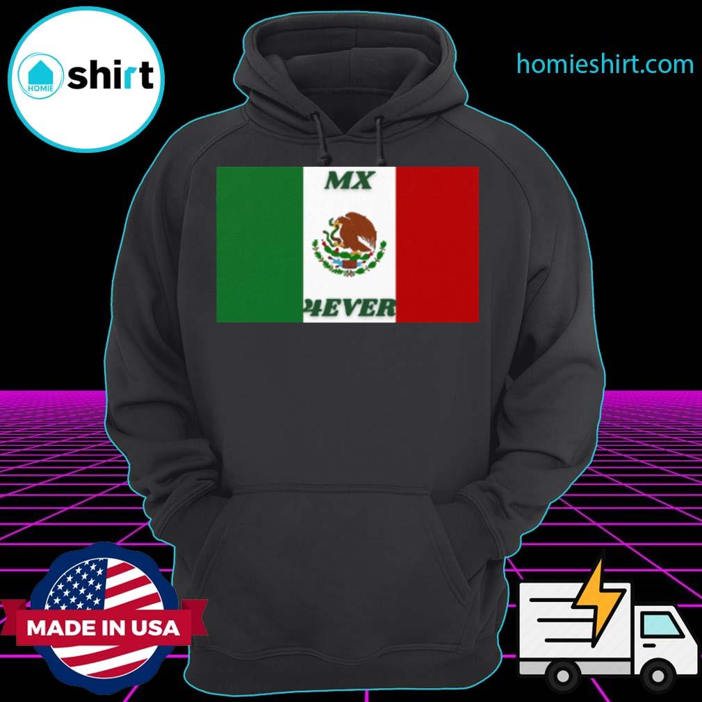 Official Mexico Flag Mx 4ever Shirt Hoodie