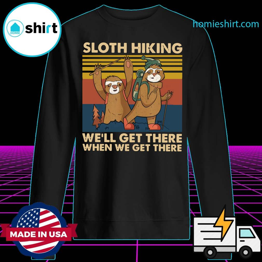 Sloth Hiking Team We'll Get There When We Get There Vintage Retro Shirt Sweater