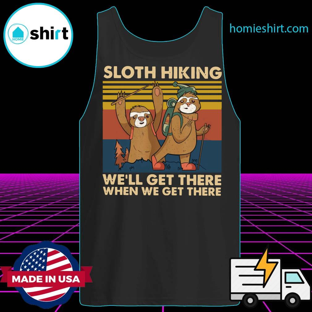 Sloth Hiking Team We'll Get There When We Get There Vintage Retro Shirt Tank-Top